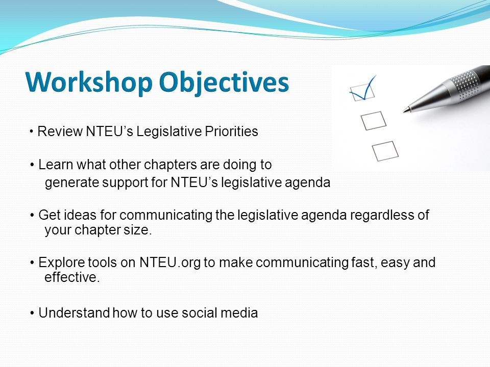 Review NTEU's Legislative Priorities Learn what other chapters are doing to generate support for NTEU's legislative agenda Get ideas for communicating the legislative agenda regardless of your chapter size.