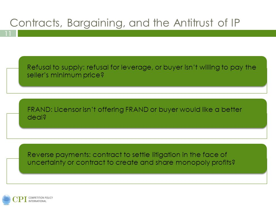 11 Contracts, Bargaining, and the Antitrust of IP Refusal to supply: refusal for leverage, or buyer isn't willing to pay the seller's minimum price.