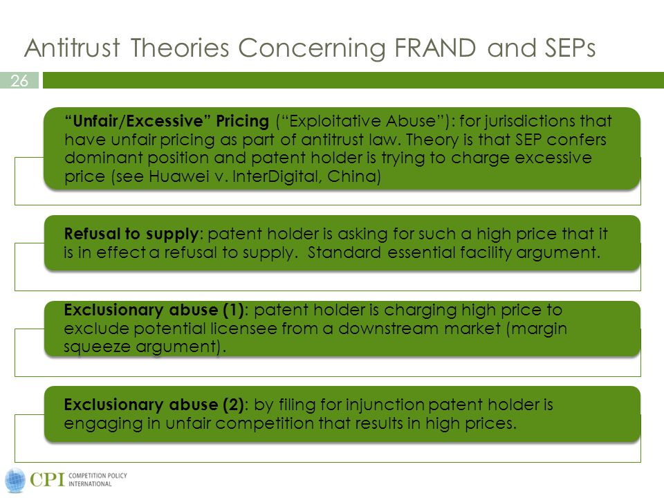 26 Antitrust Theories Concerning FRAND and SEPs Unfair/Excessive Pricing ( Exploitative Abuse ): for jurisdictions that have unfair pricing as part of antitrust law.