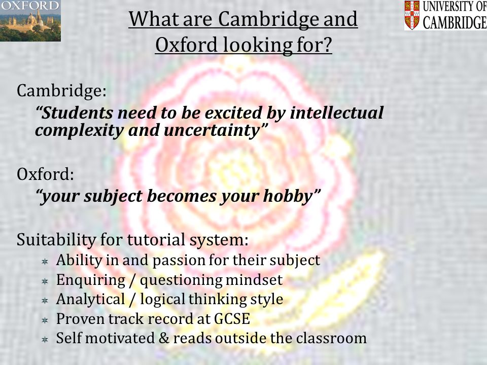 What are Cambridge and Oxford looking for.