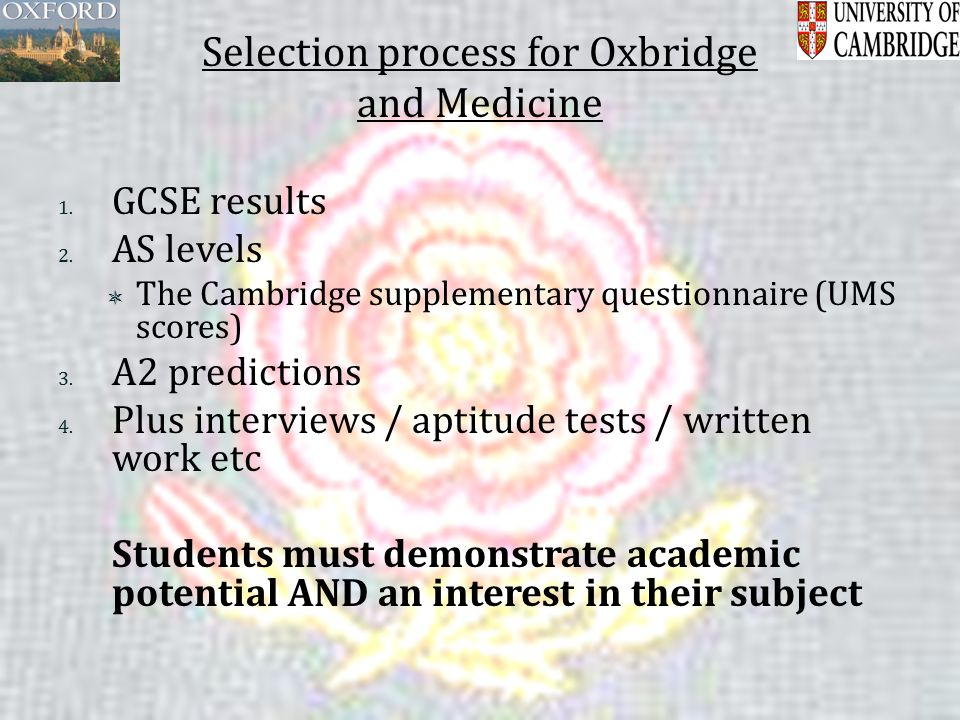 Selection process for Oxbridge and Medicine 1. GCSE results 2.