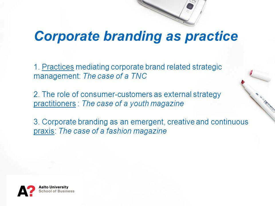 Corporate branding as practice 1.
