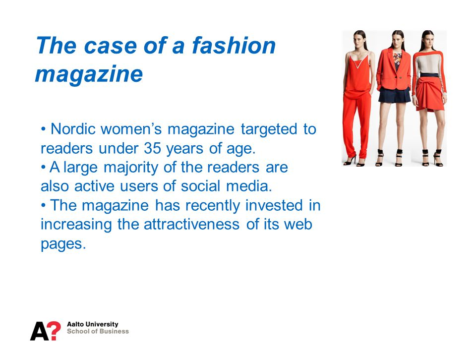 The case of a fashion magazine Nordic women's magazine targeted to readers under 35 years of age.