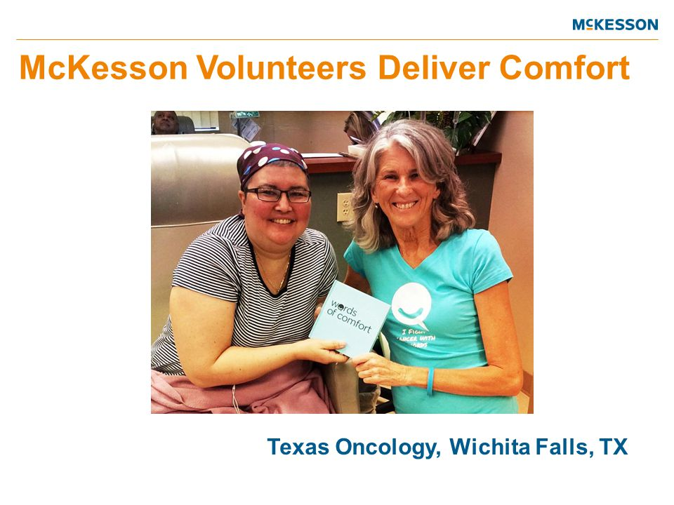 McKesson Volunteers Deliver Comfort Texas Oncology, Wichita Falls, TX