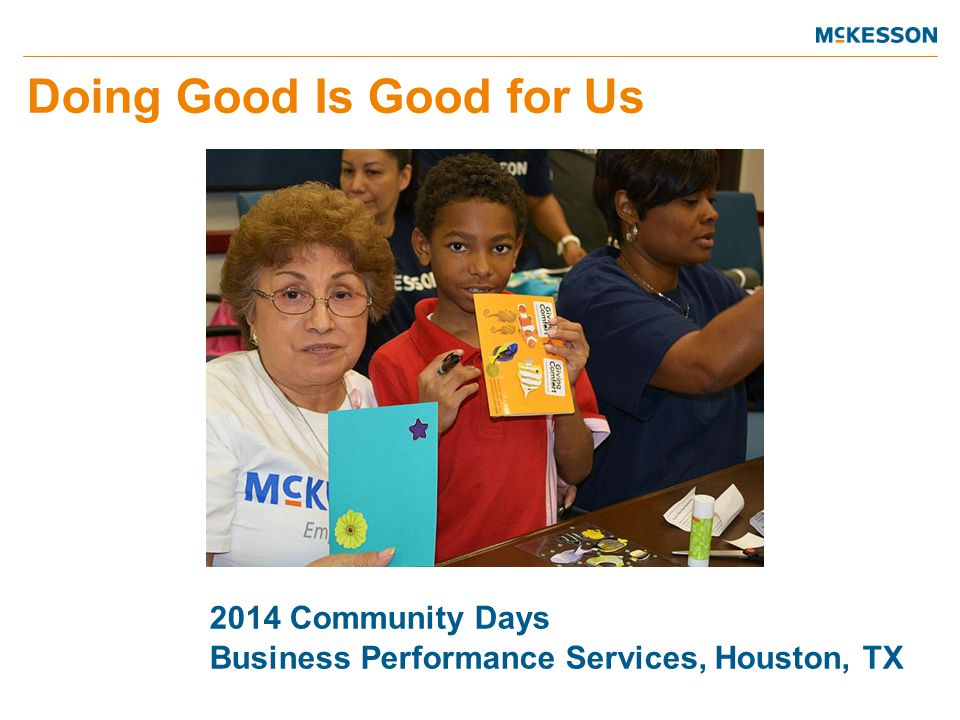 Doing Good Is Good for Us 2014 Community Days Business Performance Services, Houston, TX