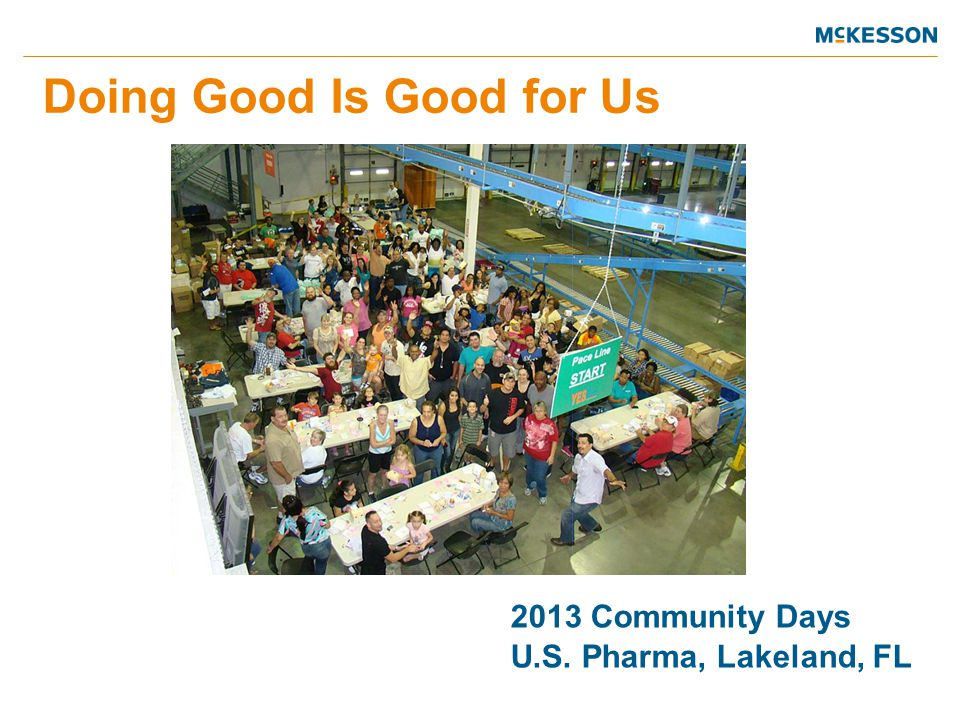 2013 Community Days U.S. Pharma, Lakeland, FL Doing Good Is Good for Us