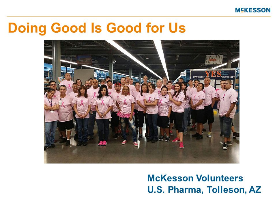 McKesson Volunteers U.S. Pharma, Tolleson, AZ Doing Good Is Good for Us