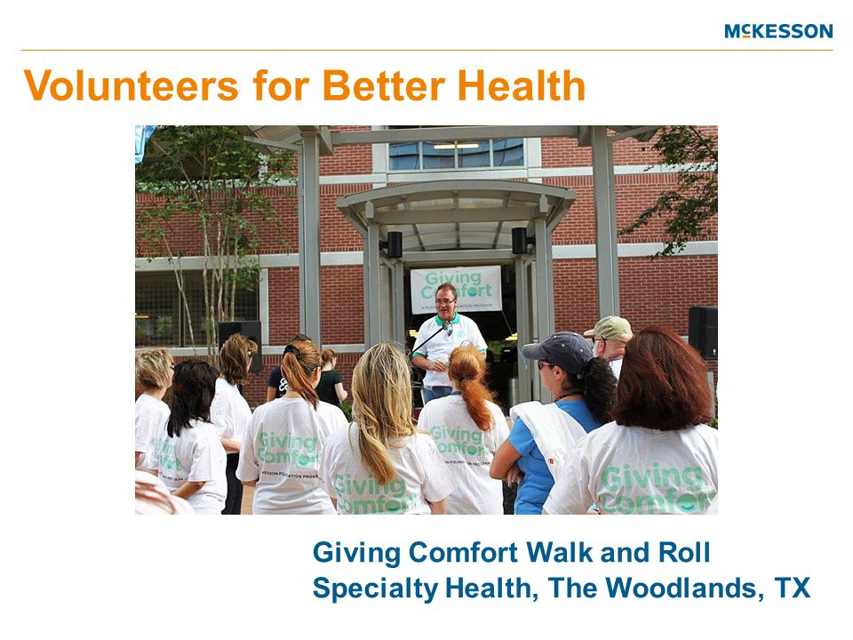 Giving Comfort Walk and Roll Specialty Health, The Woodlands, TX Volunteers for Better Health