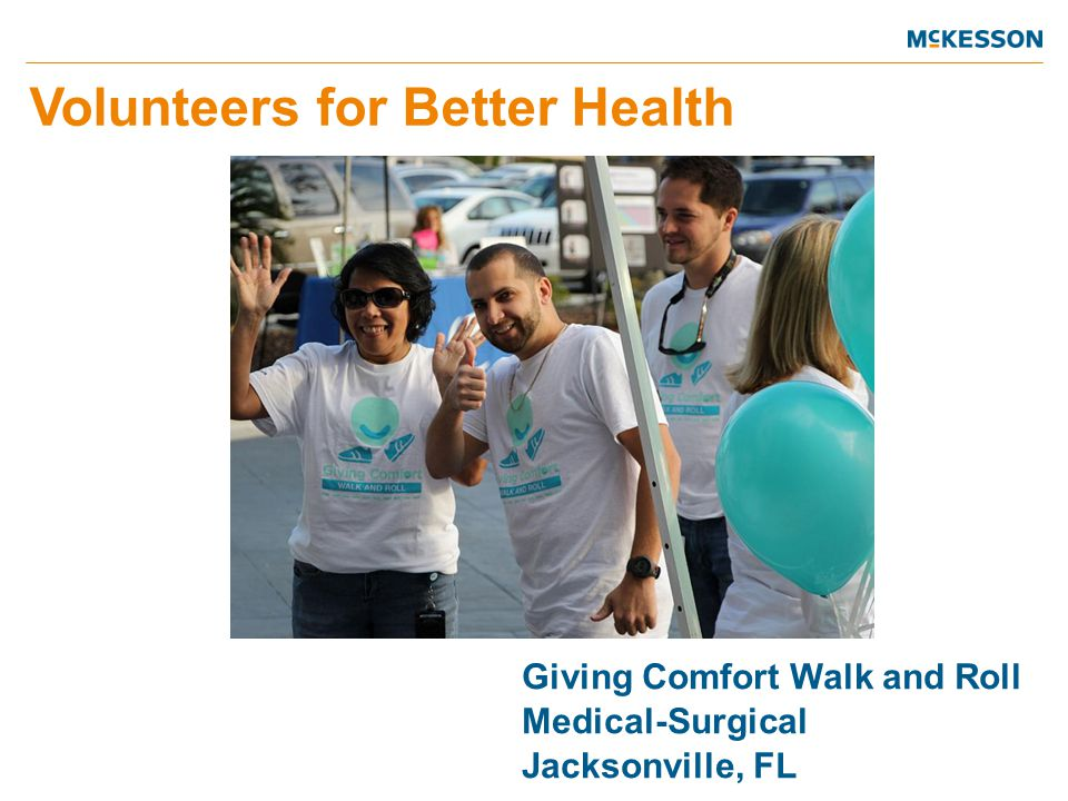 Volunteers for Better Health Giving Comfort Walk and Roll Medical-Surgical Jacksonville, FL