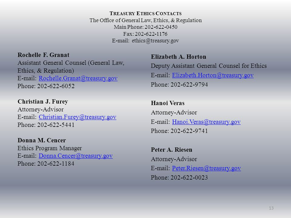T REASURY E THICS C ONTACTS The Office of General Law, Ethics, & Regulation Main Phone: Fax: Rochelle F.