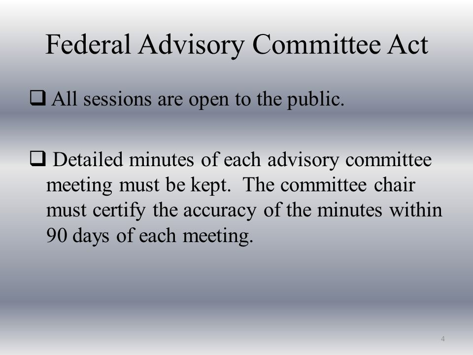 Federal Advisory Committee Act  All sessions are open to the public.