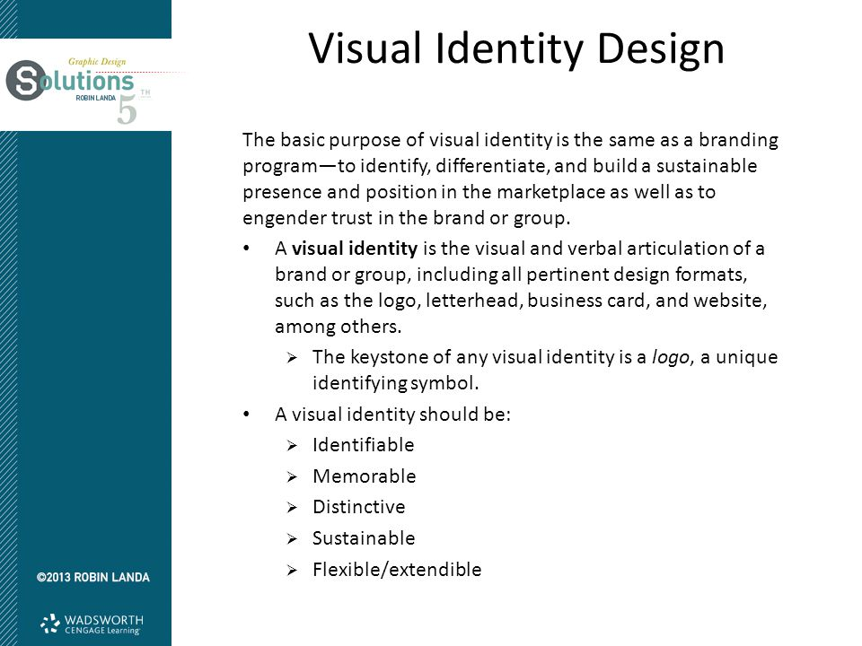 Visual Identity Design The basic purpose of visual identity is the same as a branding program—to identify, differentiate, and build a sustainable presence and position in the marketplace as well as to engender trust in the brand or group.