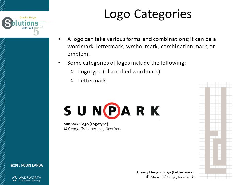 Logo Categories A logo can take various forms and combinations; it can be a wordmark, lettermark, symbol mark, combination mark, or emblem.