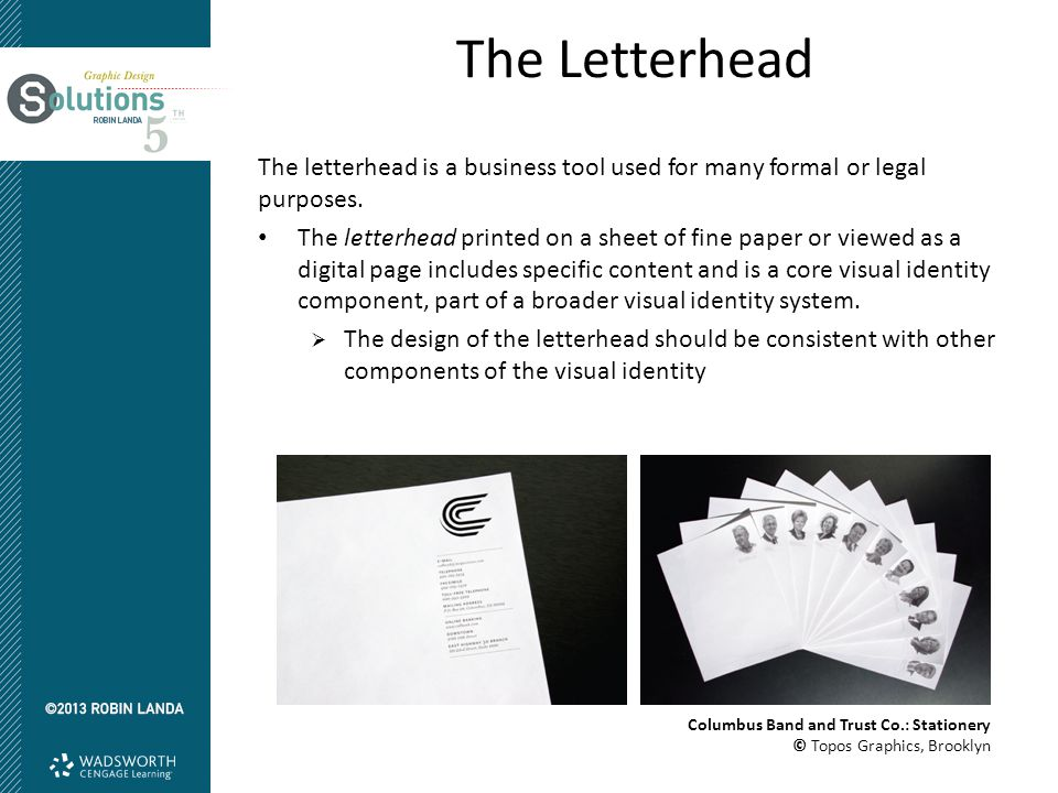 The Letterhead The letterhead is a business tool used for many formal or legal purposes.
