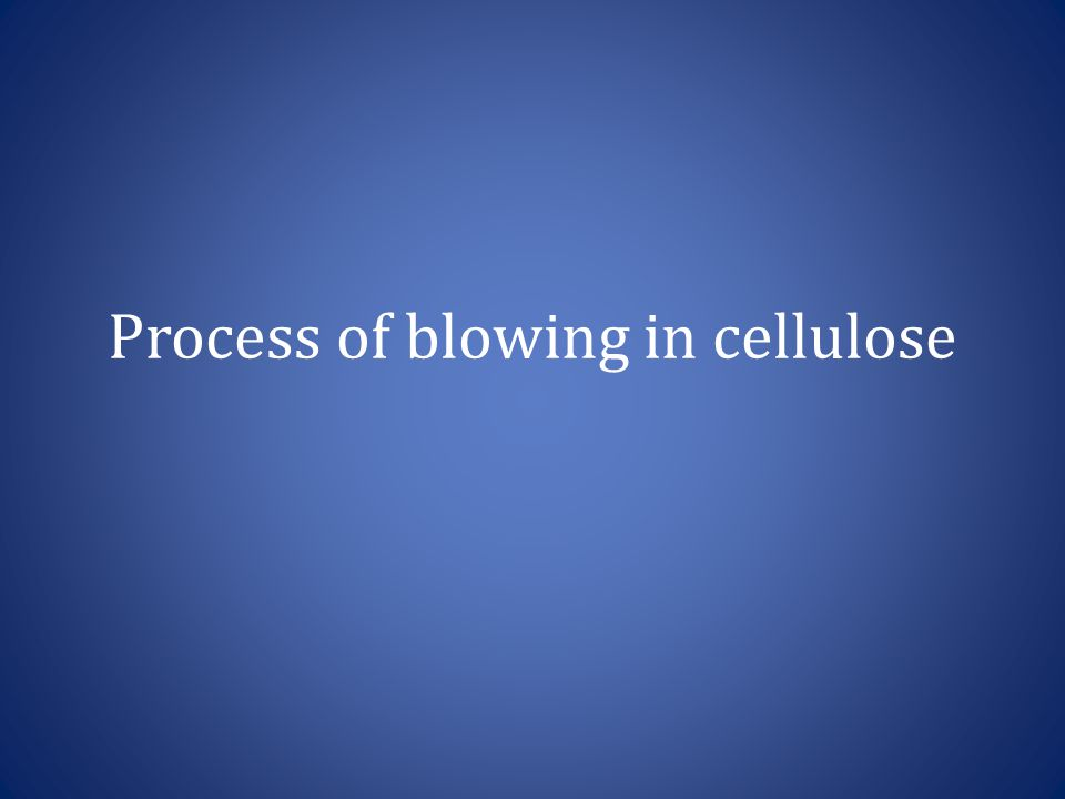 Process of blowing in cellulose