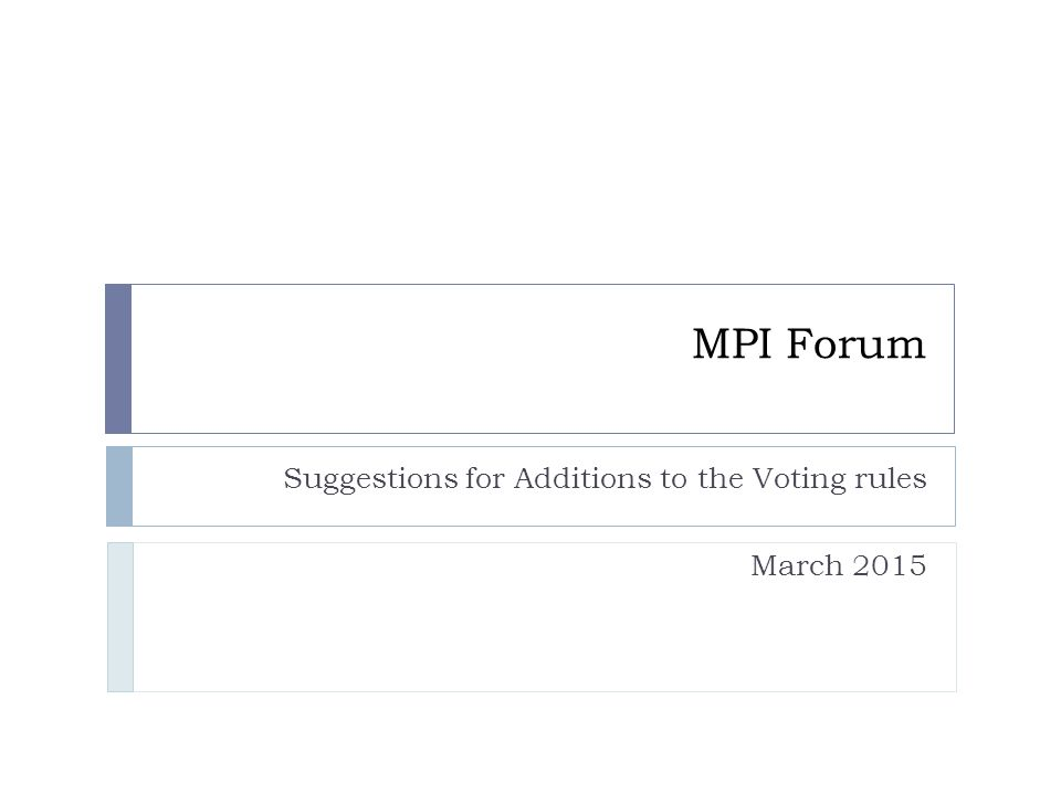 MPI Forum Suggestions for Additions to the Voting rules March 2015