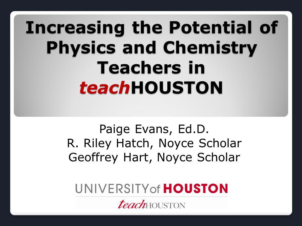 Physics – teachHOUSTON Collaboration Collaboration ◦Physics – Physics Faculty, Dr.