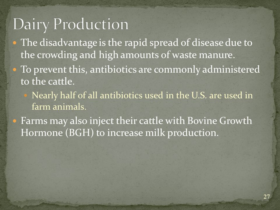 The disadvantage is the rapid spread of disease due to the crowding and high amounts of waste manure.