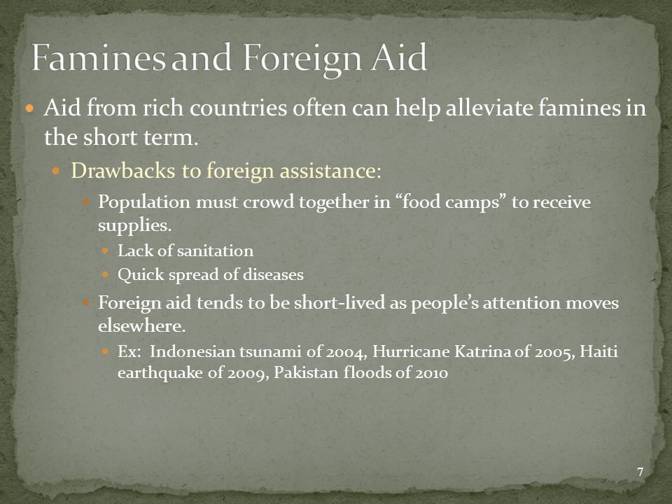 Aid from rich countries often can help alleviate famines in the short term.