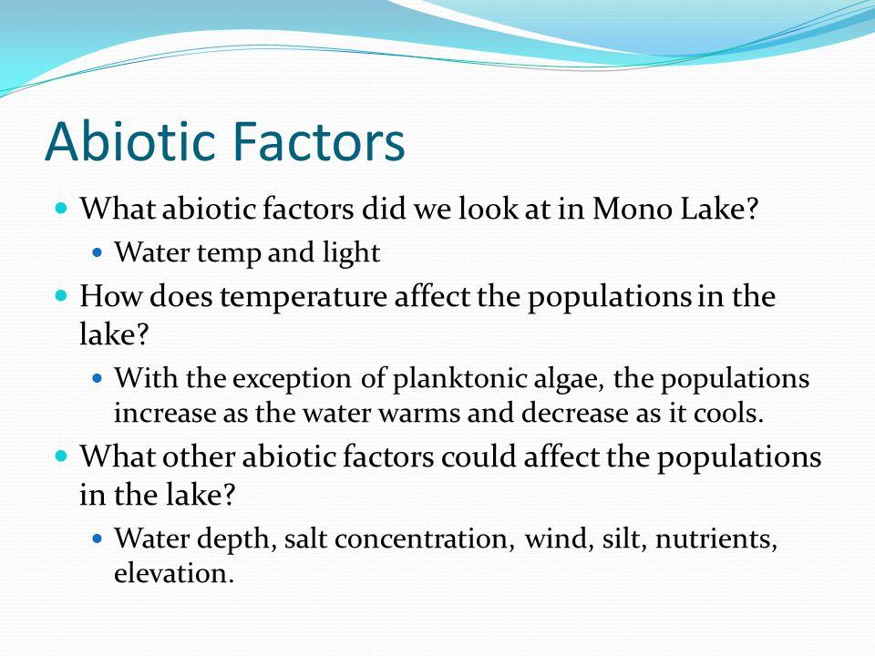Abiotic Factors What abiotic factors did we look at in Mono Lake.