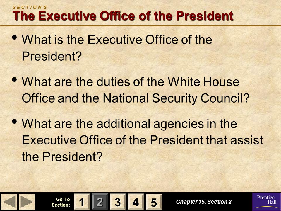 123 Go To Section: 4 5 The Executive Office of the President Chapter 15, Section 2 3333 4444 1111 5555 The Executive Office of the President (the EOP) is an umbrella agency of separate agencies.