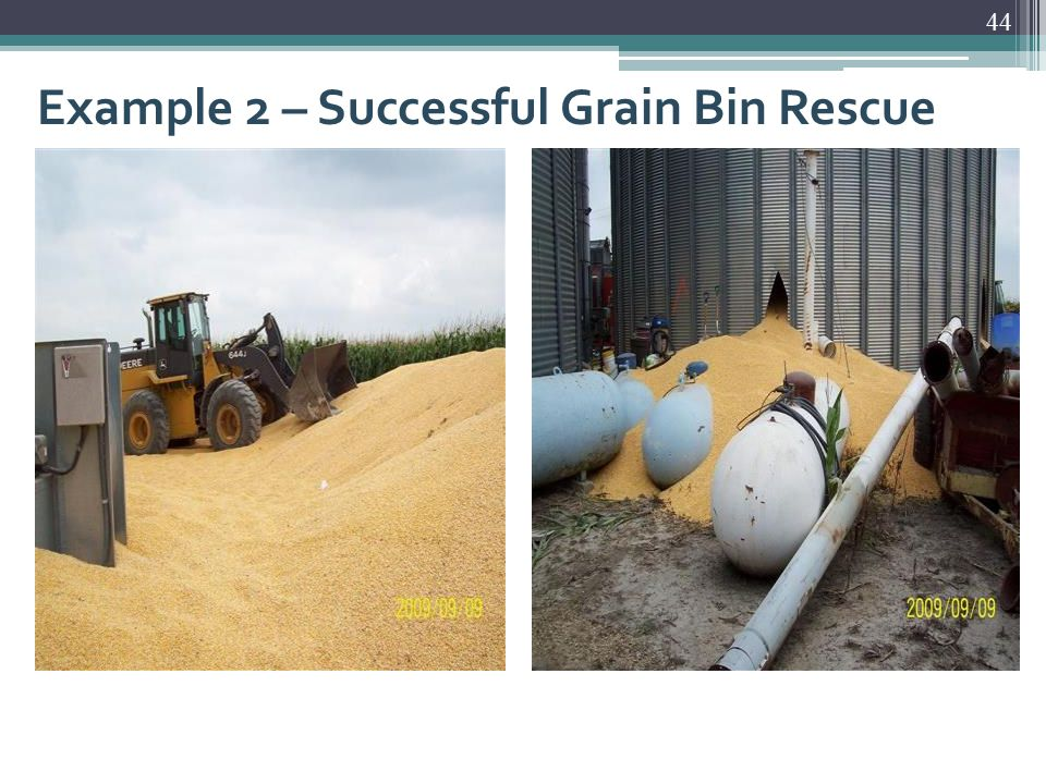 Example 2 – Successful Grain Bin Rescue 44