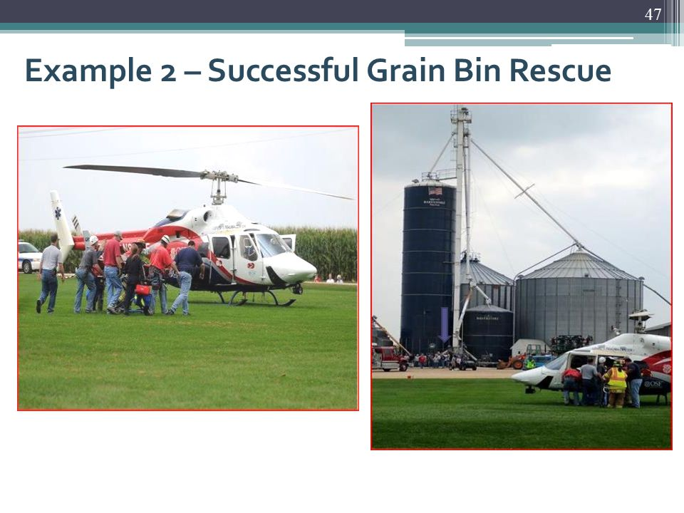 Example 2 – Successful Grain Bin Rescue 47