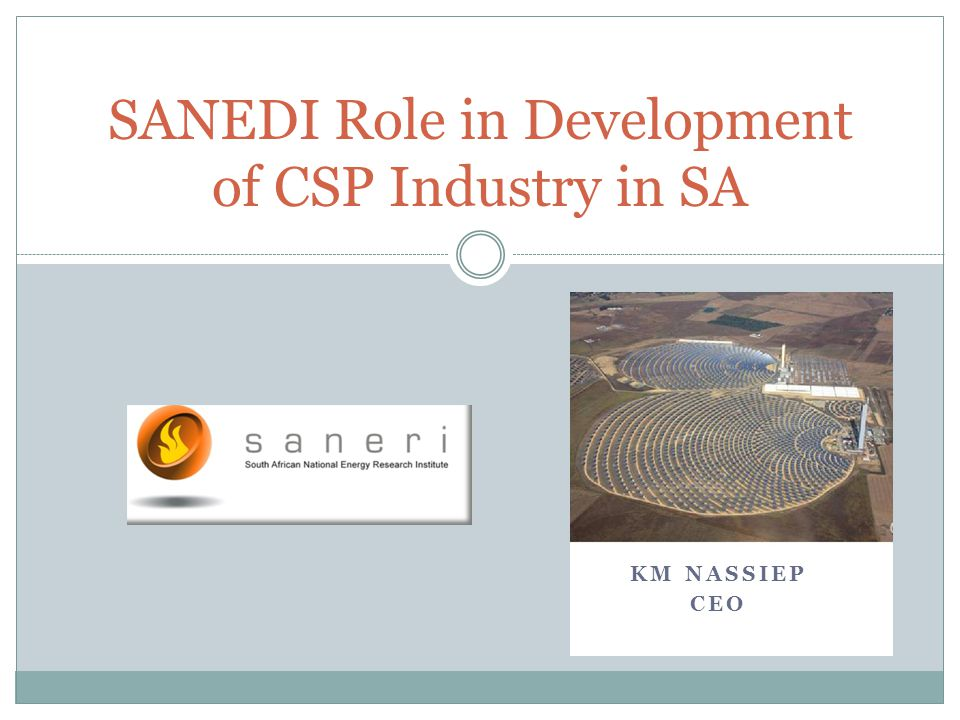 KM NASSIEP CEO SANEDI Role in Development of CSP Industry in SA