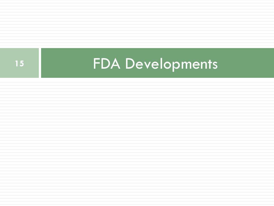 FDA Developments 15