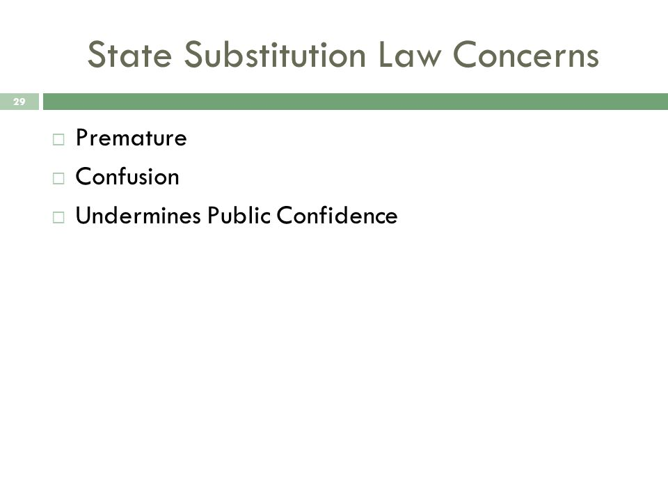 State Substitution Law Concerns  Premature  Confusion  Undermines Public Confidence 29