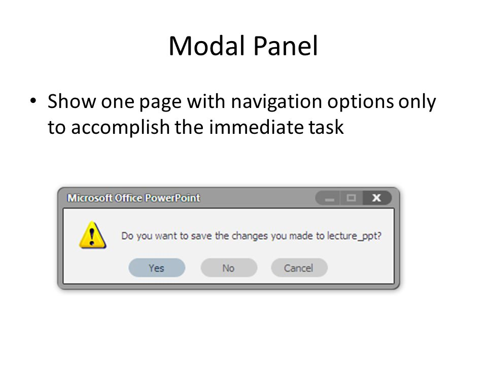 Modal Panel Show one page with navigation options only to accomplish the immediate task