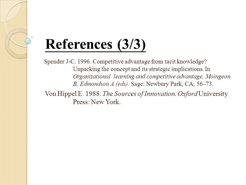 Spender J-C. 1996. Competitive advantage from tacit knowledge.
