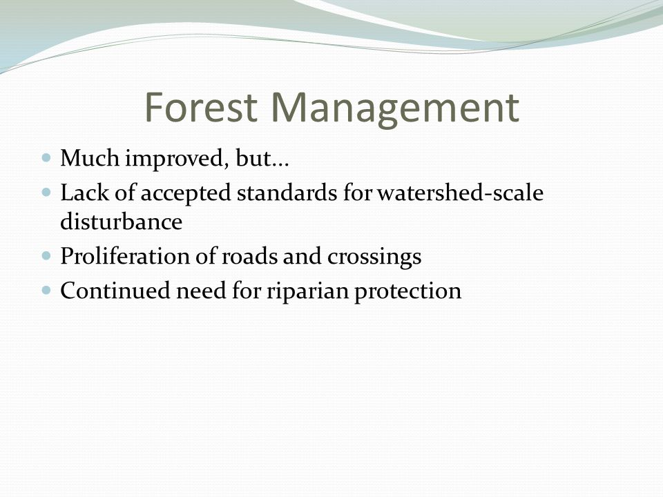 Forest Management Much improved, but...