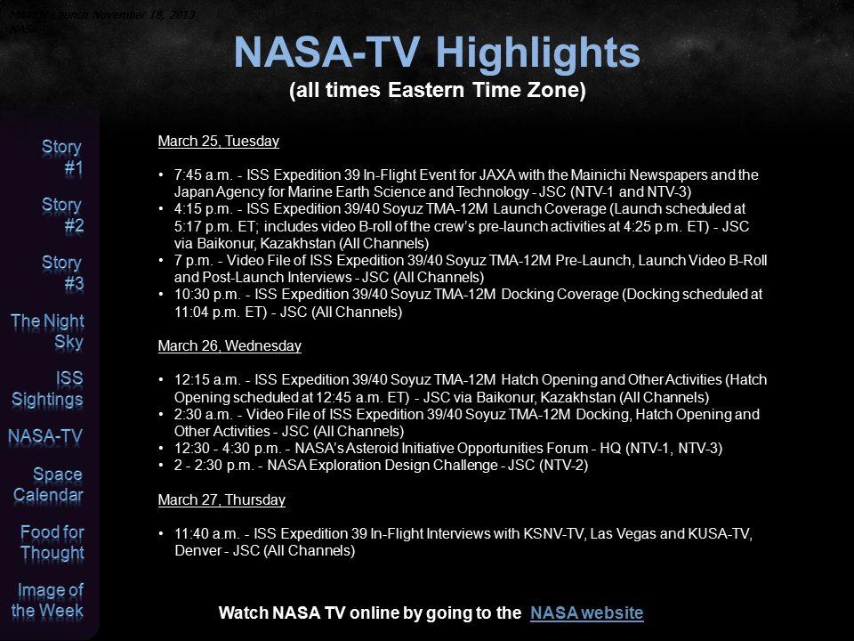 Space Calendar JPL Space Calendar Mar 25 - Soyuz TMA-12M Soyuz FG Launch (International Space Station 38S) Mar 25 - NROL-67 Atlas 5 Launch Mar 25 - Comet 76P/West-Kohoutek-Ikemura Closest Approach To Earth (2.338 AU) Mar 25 - Asteroid 3122 Florence Closest Approach To Earth (1.546 AU) Mar 26 - Comet C/2014 C3 (NEOWISE) At Opposition (1.075 AU) Mar 26 - Asteroid 2013 FD8 Near-Earth Flyby (0.085 AU) Mar 26 - Asteroid 149244 Kriegh Closest Approach To Earth (1.047 AU) Mar 26 - Asteroid 249519 Whitneyclavin Closest Approach To Earth (1.559 AU) Mar 26 - Asteroid 624 Hektor Closest Approach To Earth (4.141 AU) Mar 27 - Comet 17P/Holmes Perihelion (2.057 AU) Mar 27 - Comet 288P At Opposition (2.664 AU) Mar 27 - Comet 117P/Helin-Roman-Alu Perihelion (3.056 AU) Mar 27 - Asteroid 294727 Dennisritchie Closest Approach To Earth (1.825 AU) Mar 27 - Asteroid 6042 Chesirecat Closest Approach To Earth (3.441 AU) Mar 27 - 45th Anniversary (1969), Mariner 7 Launch (Mars Flyby Mission) Mar 28 - Asteroid 11365 NASA Closest Approach To Earth (1.404 AU) Mar 28 - Asteroid 4659 Roddenberry Closest Approach To Earth (1.870 AU) Mar 28 - Asteroid 2099 Opik Closest Approach To Earth (2.142 AU) Mar 28 - Asteroid 15417 Babylon Closest Approach To Earth (2.899 AU) Mar 29 - Asteroid 38086 Beowolf Closest Approach To Earth (1.117 AU) Mar 29 - Asteroid 10866 Peru Closest Approach To Earth (1.136 AU) Mar 29 - Asteroid 1430 Somalia Closest Approach To Earth (1.872 AU) Mar 29 - Asteroid 10799 Yucatan Closest Approach To Earth (1.942 AU) Mar 29 - Asteroid 17768 Tigerlily Closest Approach To Earth (2.124 AU) Mar 29 - Asteroid 2866 Hardy Closest Approach To Earth (2.448 AU)