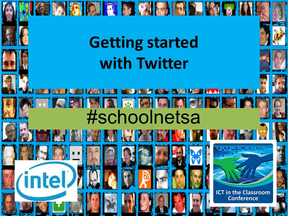 Getting started with Twitter #schoolnetsa 1