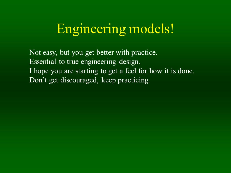 Engineering models. Not easy, but you get better with practice.