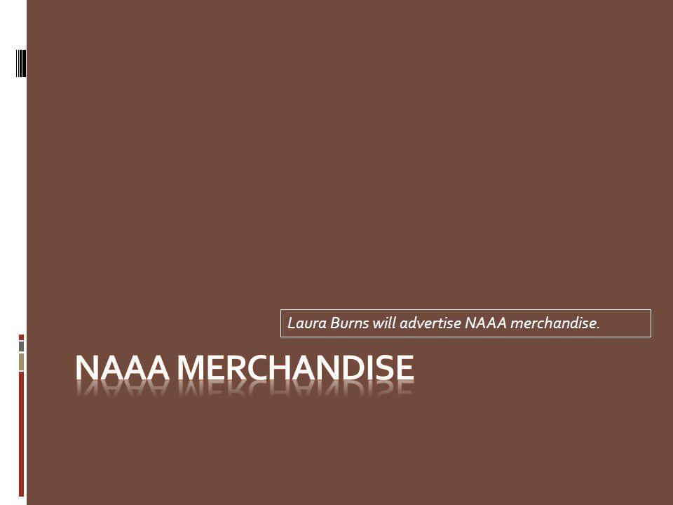 Laura Burns will advertise NAAA merchandise.
