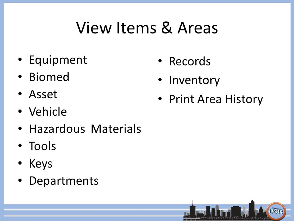 View Items & Areas Equipment Biomed Asset Vehicle Hazardous Materials Tools Keys Departments Records Inventory Print Area History