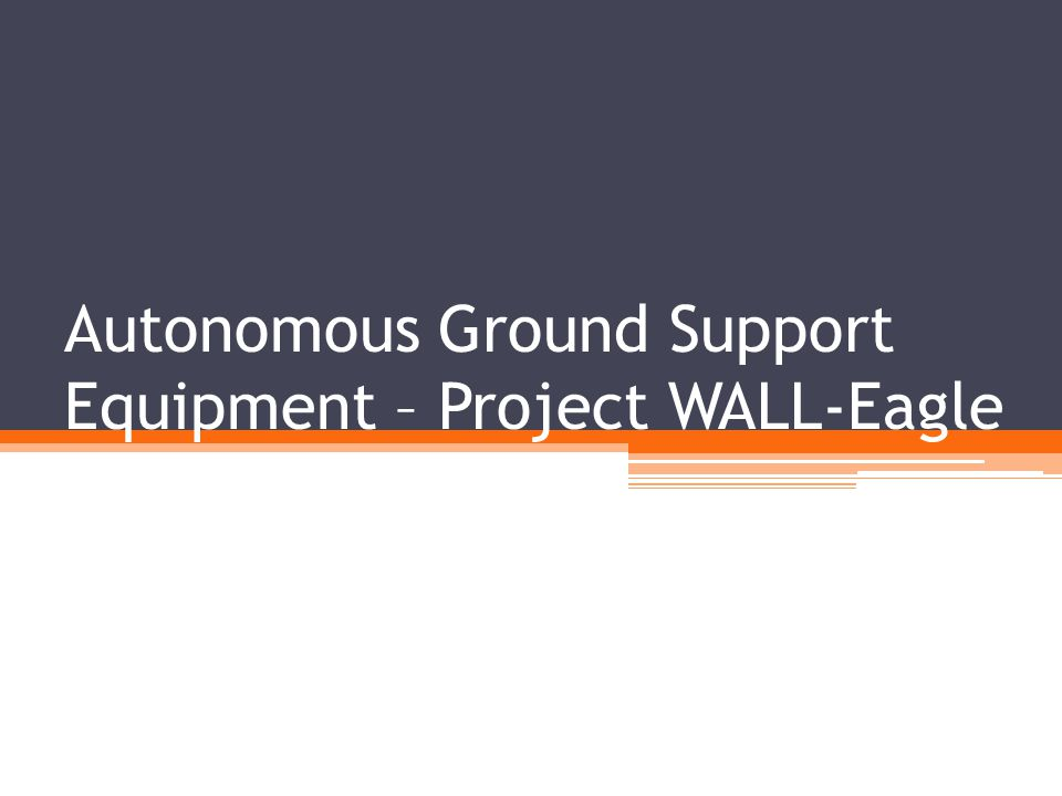Autonomous Ground Support Equipment – Project WALL-Eagle