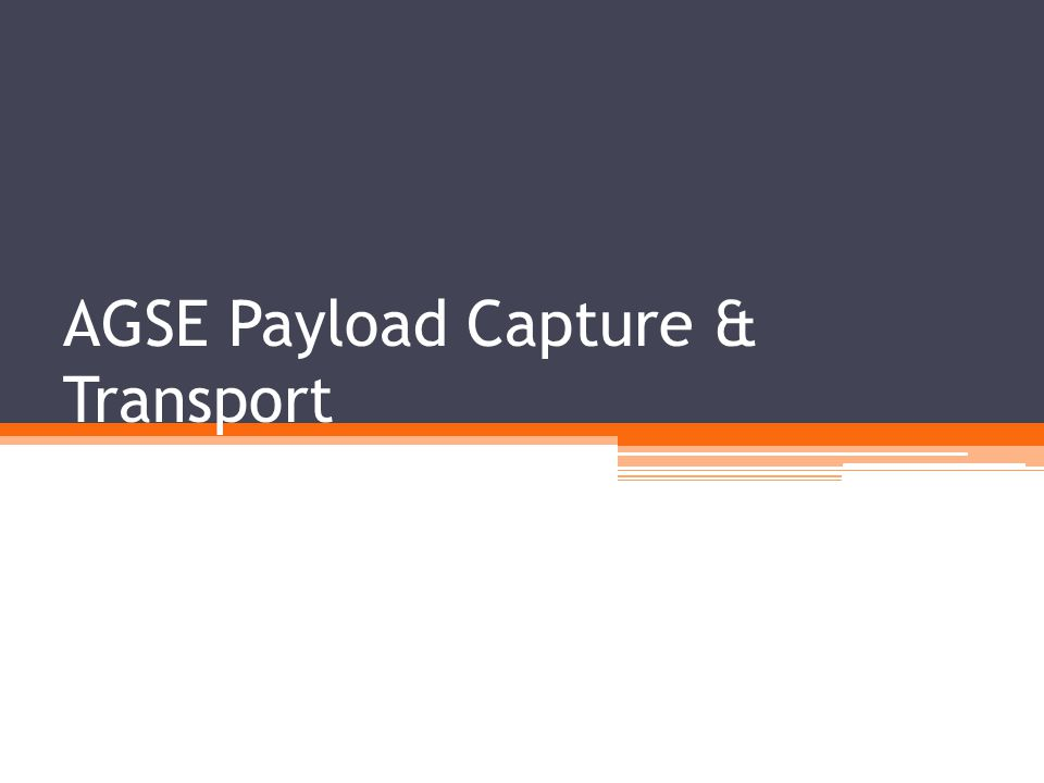 AGSE Payload Capture & Transport