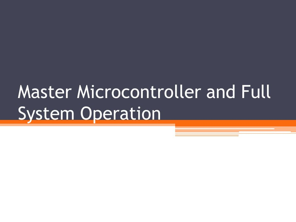 Master Microcontroller and Full System Operation