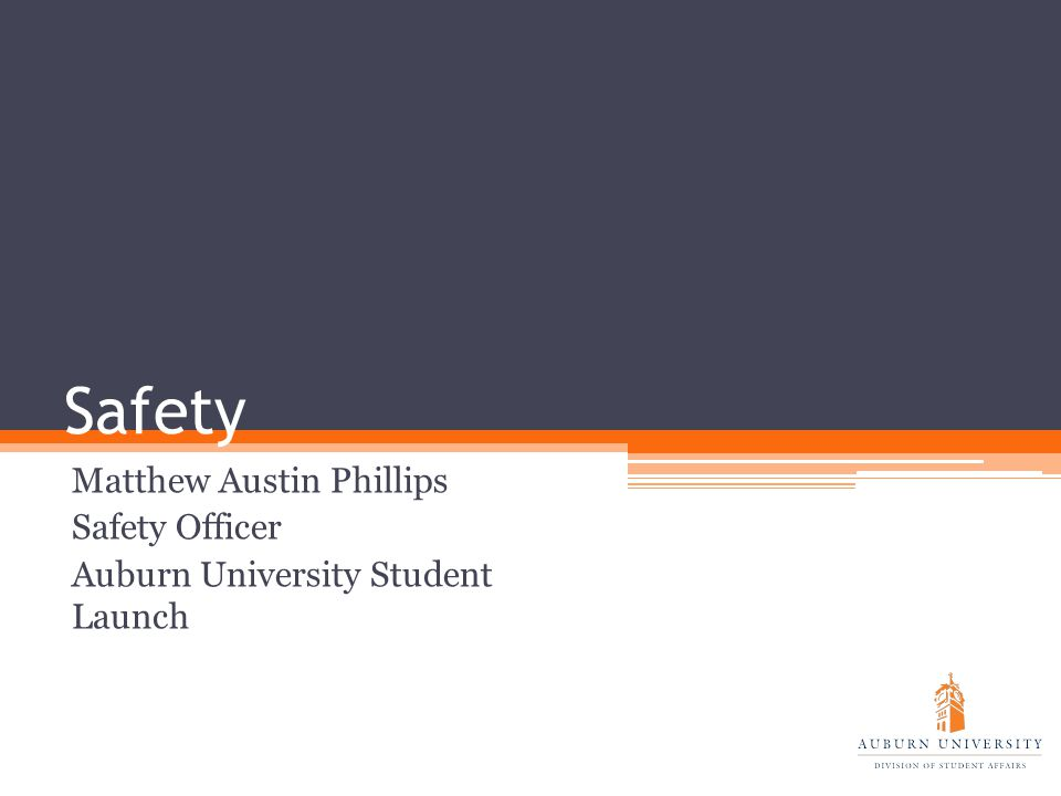 Safety Matthew Austin Phillips Safety Officer Auburn University Student Launch