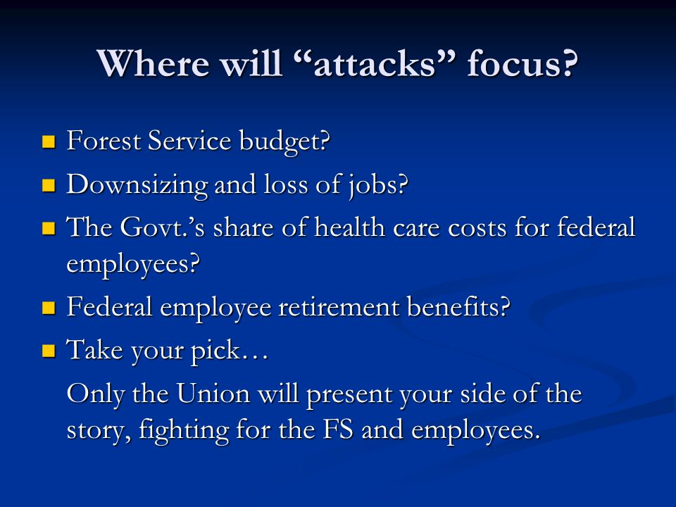 """Where will """"attacks"""" focus? Forest Service budget? Forest Service budget? Downsizing and loss of jobs? Downsizing and loss of jobs? The Govt.'s share"""