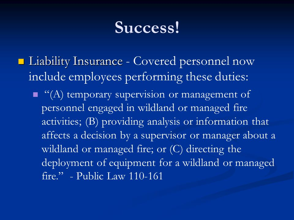 """Success! Liability Insurance Liability Insurance - Covered personnel now include employees performing these duties: """"(A) temporary supervision or mana"""