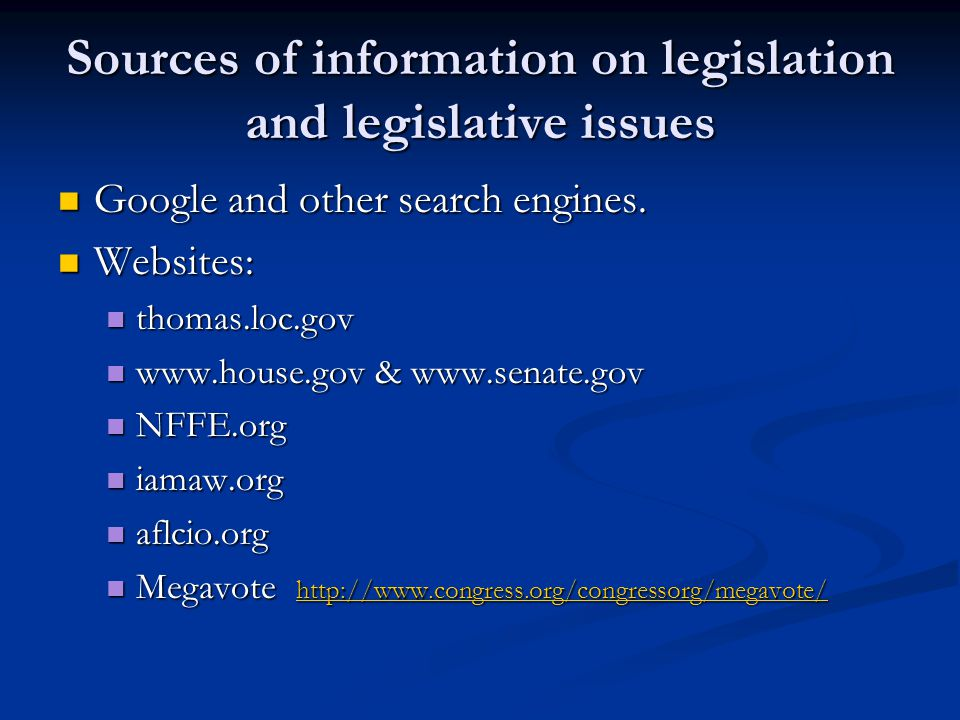 Sources of information on legislation and legislative issues Google and other search engines. Google and other search engines. Websites: Websites: tho
