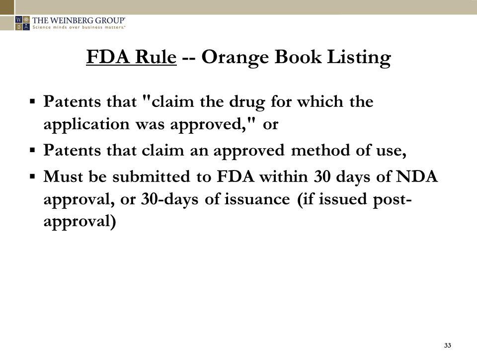 33 FDA Rule -- Orange Book Listing  Patents that
