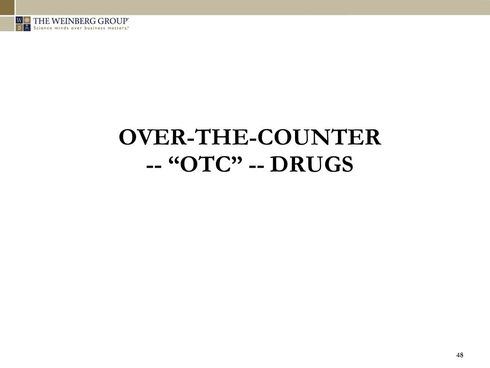 """48 OVER-THE-COUNTER -- """"OTC"""" -- DRUGS"""