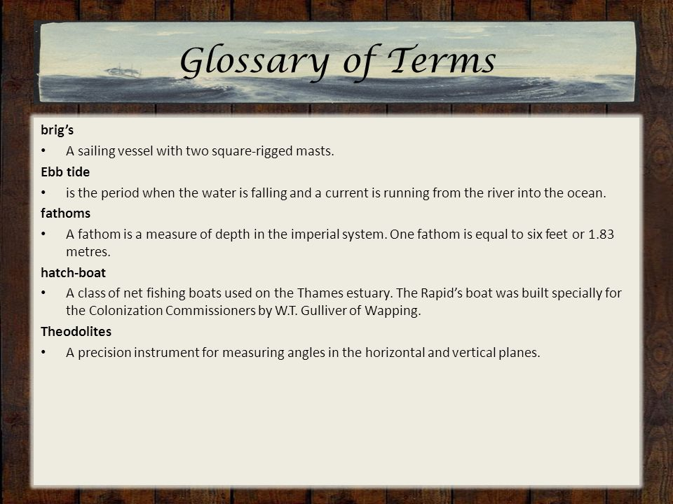 Glossary of Terms brig's A sailing vessel with two square-rigged masts.