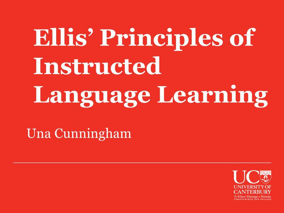 Ellis' Principles of Instructed Language Learning Una Cunningham