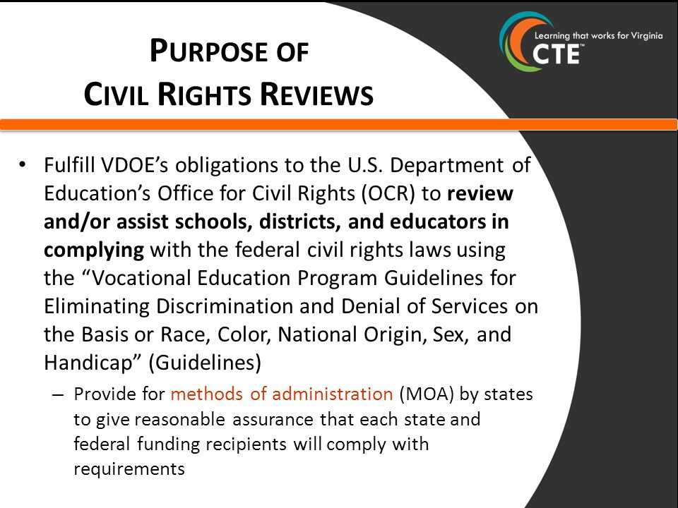 P URPOSE OF C IVIL R IGHTS R EVIEWS Fulfill VDOE's obligations to the U.S.